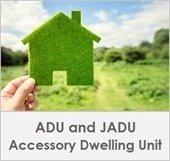 Accessory Dwelling Unit (ADU) & Jr. Accessory Dwelling Unit (JADU)