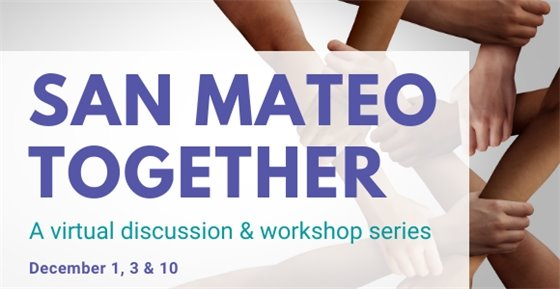 San Mateo Together - A virtual discussion & workshop series