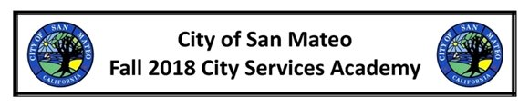 City of San Mateo Fall 2018 City Services Academy