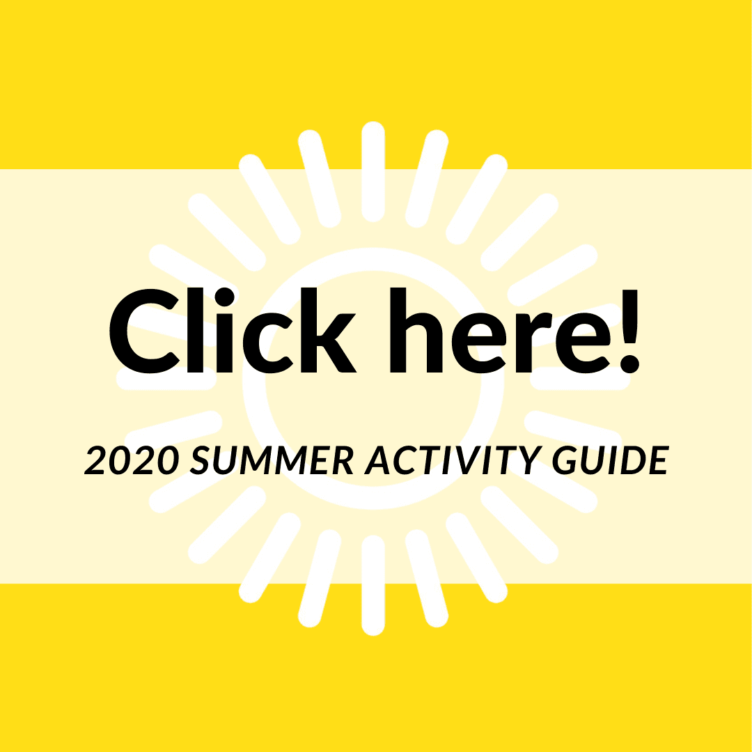 Image of CLICK HERE for the 2020 Summer Activity Guide.